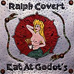 Ralph Covert Eat At Godot's