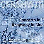 Arturo Toscanini Gershwin: Piano Concerto In F & Rhapsody In Blue