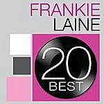 Frankie Laine 20 Best: Frankie Laine