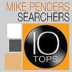 Mike Pender's Searchers 10 Tops: Mike Penders Searchers