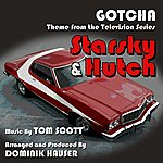 """Tom Scott Starsky And Hutch: """"Gotcha"""" - Main Title From The Tv Series (Feat. Dominik Hauser) - Single"""