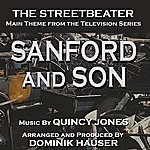"""Quincy Jones The Streetbeater: Theme From """"Sanford And Son"""" (Feat. Dominik Hauser) - Single"""