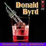 Donald Byrd Essential Jazz Masters
