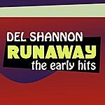 Del Shannon Runaway - The Early Hits