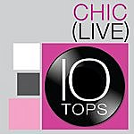 Chic 10 Tops: Chic (Live)
