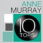 Anne Murray 10 Tops: Anne Murray