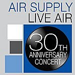 Air Supply Air Supply: Live Air (30th Anniversary Concert)