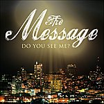 The Message Do You See Me?