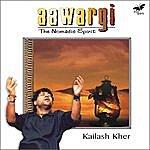 Kailash Kher Aawargi - The Nomadic Spirit