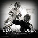 Blue October The Feel Again (Stay) - Single