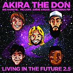 Akira The Don Living In The Future 2.5