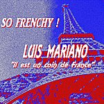 Luis Mariano So Frenchy : Luis Mariano (IL Est Un Coin De France)