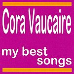 Cora Vaucaire My Best Songs - Cora Vaucaire