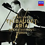 Jean-Yves Thibaudet Aria: Opera Without Words