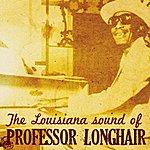 Professor Longhair The Louisiana Sound Of Professor Longhair