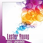 Lester Young Jazz Legends: Lester Young