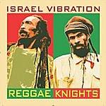 Israel Vibration Reggae Knights