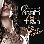 Offer Nissim For Your Love (The Remixes)