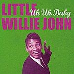 Little Willie John Uh Uh Baby