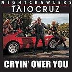 The Nightcrawlers Cryin' Over You