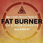 Seamus Haji Men's Health Workout Playlist # 7 : Fat Burner 2 Club Classics Mixed By Seamus Haji