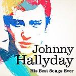 Johnny Hallyday Johnny Halliday : His Best Songs Ever