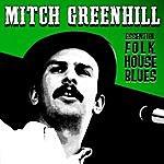 Mitch Greenhill Essential Folk House Blues