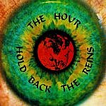 The Hour Trio Hold Back The Reins
