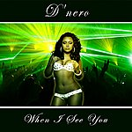 D'Nero When I See You - Single