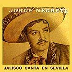 Jorge Negrete Jalisco Canta En Sevilla