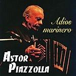 Astor Piazzolla Adios Marinero