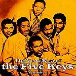 The Five Keys The Very Best Of The Five Keys, Vol. 1
