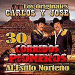Carlos Y Jose 30 Corridos Pioneros Al Estilo Norteño
