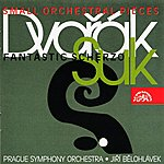 Prague Symphony Orchestra Dvořák, Suk: Small Orchestral Pieces, Fantastic Scherzo