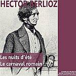 Charles Munch Berlioz: Les Nuits D'été, Op. 7 - Le Carnaval Romain, Op. 9
