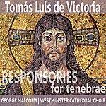 George Malcolm Victoria: Responsories For Tenebrae