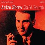 Artie Shaw Café Rouge