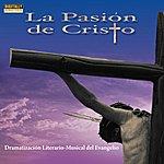 Varios La Pasión De Cristo: Dramatización Literario-Musical Del Evangelio