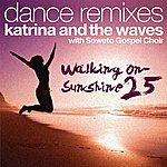 Katrina & The Waves Walking On Sunshine (25th Anniversary Edition Dance Remixes)