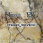 Frost-RAVEN Frost Raven - Echos Ep
