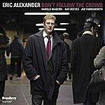 Eric Alexander Don't Follow The Crowd