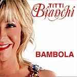 Titti Bianchi Titti Bianchi: Bambola