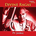 Pandit Jasraj Divine Ragas