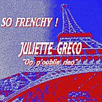 Juliette Gréco So Frenchy : Juliette Greco (On N'oublie Rien)