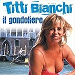 Titti Bianchi Titti Bianchi: IL Gondoliere