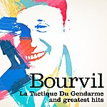 Bourvil Bourvil : La Tactique Du Gendarme And Greatest Hits