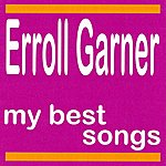 Erroll Garner My Best Songs - Erroll Garner