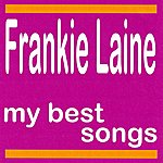 Frankie Laine My Best Songs - Frankie Laine