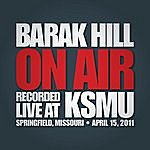 Barak Hill On Air: Recorded Live At Ksmu