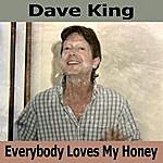 Dave King Everybody Loves My Honey